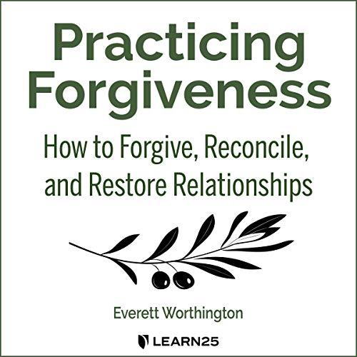 Practicing Forgiveness Audiobook By Everett L. Worthington cover art
