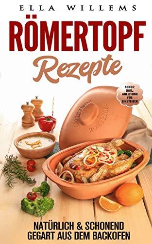 Römertopf Rezepte: natürlich & schonend gegart aus dem Backofen