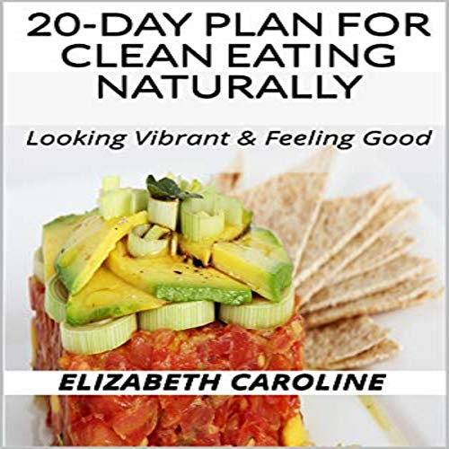 20-Day Plan for Clean Eating Naturally audiobook cover art