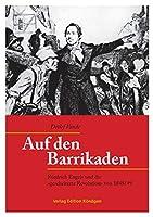 Auf den Barrikaden: Friedrich Engels und die gescheiterte Revolution von 1848/49