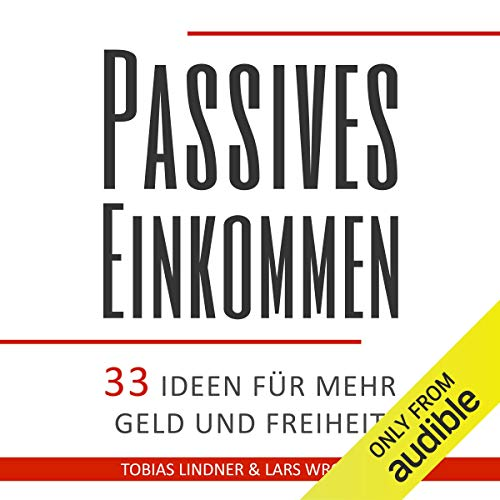 Passives Einkommen: 33 Ideen für mehr Geld und Freiheit [Passive income: 33 ideas for more money and freedom] audiobook cover art