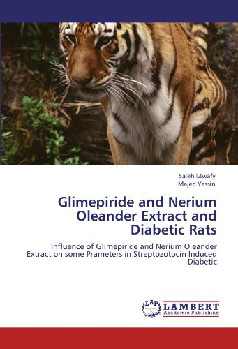 Glimepiride and Nerium Oleander Extract and Diabetic Rats: Influence of Glimepiride and Nerium Oleander Extract on some Prameters in Streptozotocin Induced Diabetic