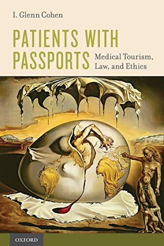 Compare Textbook Prices for Patients with Passports: Medical Tourism, Law, and Ethics 1 Edition ISBN 9780190218188 by Cohen, I. Glenn