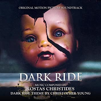 Dark Ride - Original Motion Picture Soundtrack composed by Kostas Christides, Theme by Christopher Young
