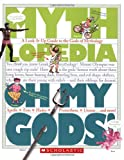 Oh My Gods! (Mythlopedia): A Look-It-Up Guide to the Gods of Mythology