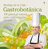 Gastrobotánica: 100 platos al natural para cada estación del año (Cocina)