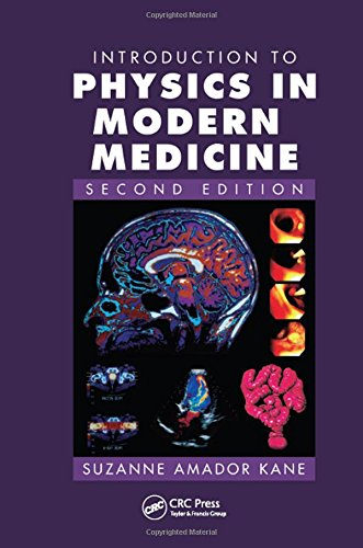 Compare Textbook Prices for Introduction to Physics in Modern Medicine 2 Edition ISBN 9781584889434 by Kane, Suzanne Amador