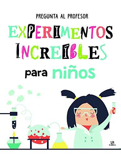 Experimentos Increíbles para Niños (Pregunta al Profesor)