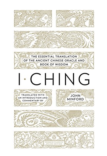 I Ching: The Essential Translation of the Ancient Chinese Oracle and Book of Wisdom (Penguin Classics Deluxe Edition)