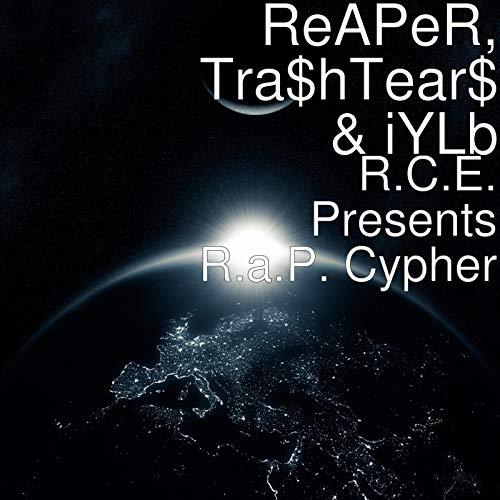 R.C.E. Presents R.A.P. Cypher [Explicit]