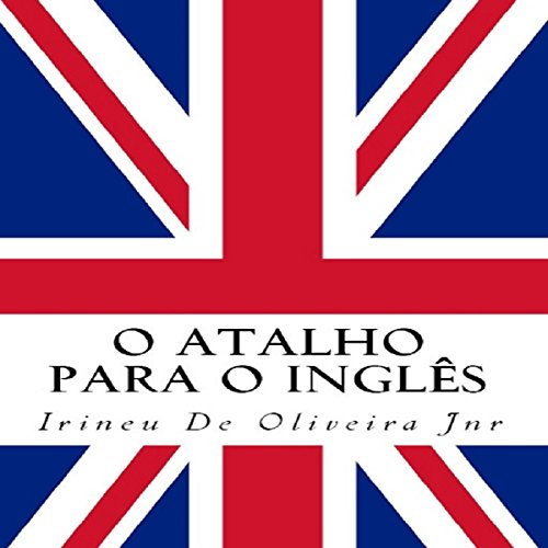 O Atalho para o Inglês [The Shortcut to English] audiobook cover art