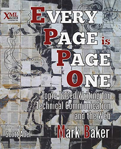 Compare Textbook Prices for Every Page Is Page One: Topic-Based Writing for Technical Communication and the Web Illustrated Edition ISBN 9781937434281 by Baker, Mark,Abel, Scott