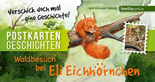Waldbesuch bei Eli Eichhörnchen: Postkartengeschichte