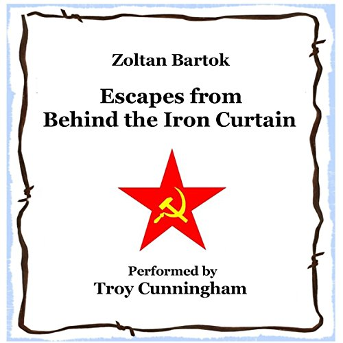 Escapes from Behind the Iron Curtain audiobook cover art