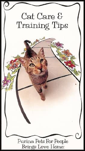 Cat Care and Training Tips (Open Your Heart and Home to a Shelter Pet) [Litter Box Training, Cat Proofing and Problem Solving]