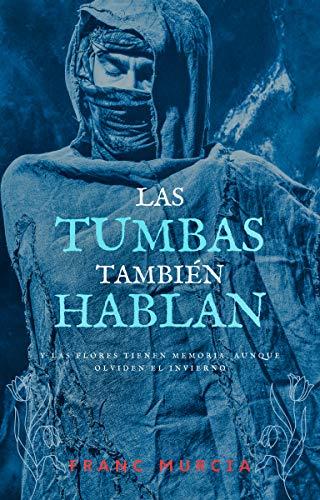 Portada del libro Las tumbas también hablan de Franc Murcia