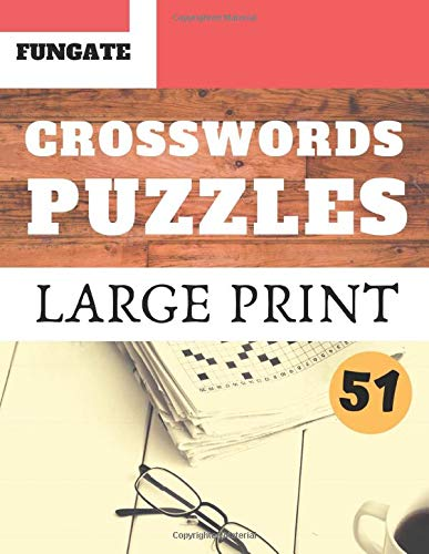 Crosswords Puzzles: Fungate Crosswords Easy large print crossword puzzle books for seniors (Find a Word for Adults & Seniors) | Classic Vol.51 (Crossword Large Print, Band 51)