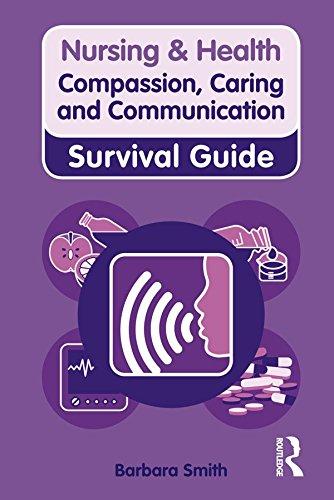 51W+7QrE74L - Nursing & Health Survival Guide: Compassion, Caring and Communication (Nursing and Health Survival G