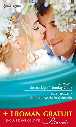 Un mariage à Sunday Creek - Amoureuse du Dr Quintado - Un cadeau pour le Dr Patterson : (promotion) (Blanche)