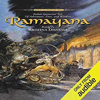 Ramayana     India's Immortal Tale of Adventure, Love and Wisdom              By:                                                                                                                                 Krishna Dharma,                                                                                        Valmiki Ramayana                               Narrated by:                                                                                                                                 Krishna Dharma                      Length: 19 hrs and 13 mins     29 ratings     Overall 4.7