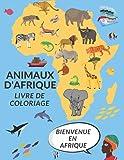 Animaux d'Afrique Livre da Coloriage: Livre de coloriage pour les enfants 50 dessins Lion l'éléphant girafe grand cadeau!