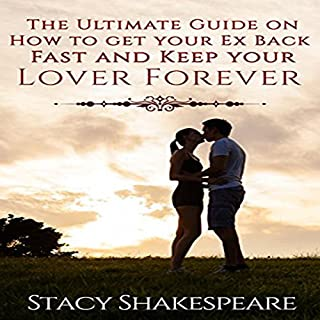 The Ultimate Guide on How to Get Your Ex Back Fast and Keep Your Lover Forever audiobook cover art