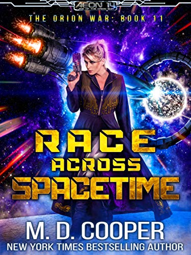 Race Across Spacetime - An Epic Space Opera Adventure (Aeon 14: The Orion War Book 11)
