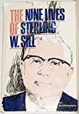 The nine lives of Sterling W. Sill: An autobiography...