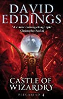 Castle Of Wizardry by DAVID EDDINGS(1905-07-04)