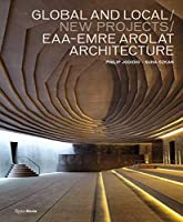Global and Local/New Projects: EAA-Emre Arolat Architecture