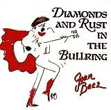 Diamonds & Rust in the Bullring - oan Baez