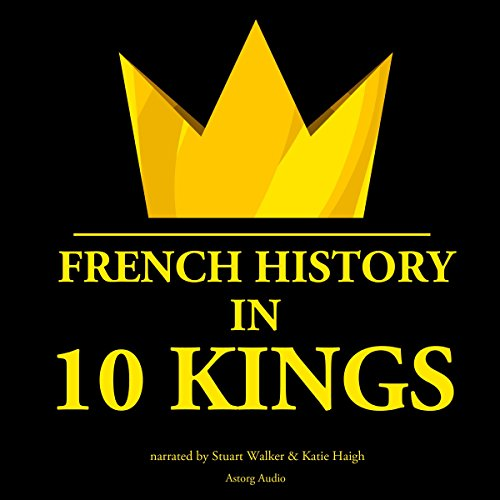 French History in 10 Kings audiobook cover art
