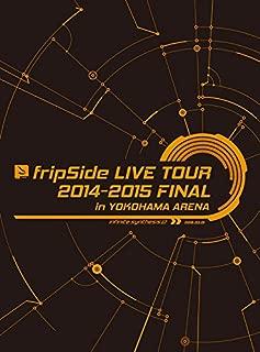 fripSide LIVE TOUR 2014-2015 FINAL in YOKOHAMA ARENA(初回限定版) [Blu-ray]