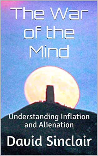 The War of the Mind: Understanding Inflation and Alienation (English Edition)