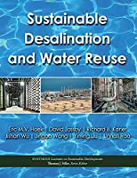 Sustainable Desalination and Water Reuse (Synthesis Lectures on Sustainable Development)