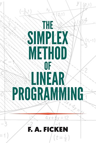 The Simplex Method of Linear Programming (Dover Books on Mathematics)