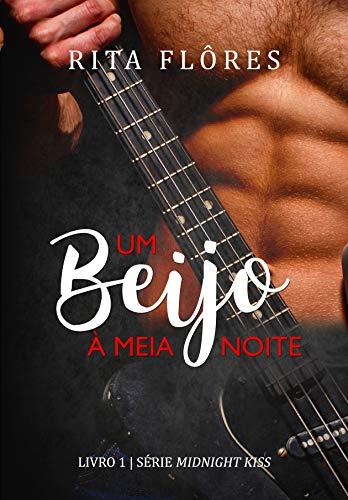 Um Beijo à Meia-Noite (Midnight Kiss Livro 1)