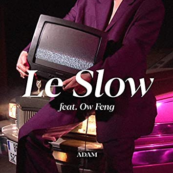 Le Slow