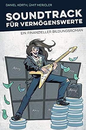 Soundtrack f�r Verm�genswerte: Finde die pers�nliche Freiheit mit vielen Vorschl�gen f�r deinen Weg in die finanzielle Unabh�ngigkeit : B�cher