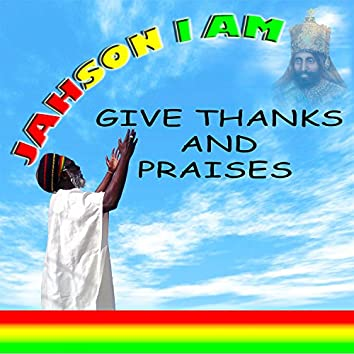 Give Thanks and Praises
