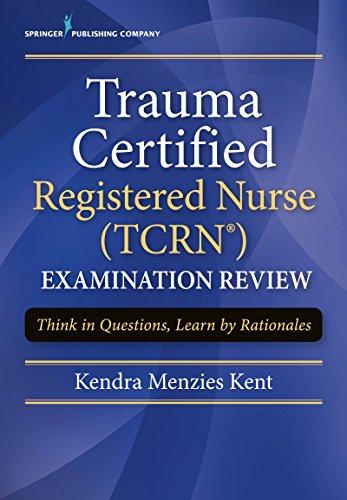Trauma Certified Registered Nurse (TCRN)...