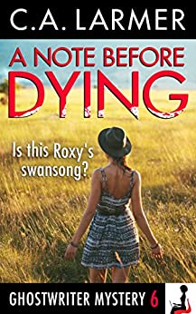 A Note Before Dying (A Ghostwriter Mystery Book 6) by [C.A. Larmer]