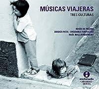 旅する音楽-3つの文化(M sicas Viajeras: Tres Culturas)