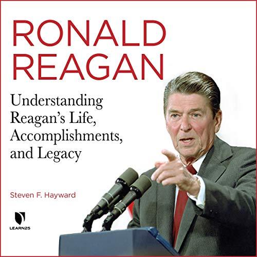 Ronald Reagan: Understanding Reagan's Life, Accomplishments, and Legacy copertina