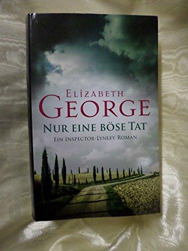Nur eine böse Tat : ein Inspector-Lynley-Roman / Elizabeth George. Ins Dt. übertr. von Charlotte Breuer und Norbert Möllemann