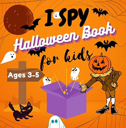 I Spy Halloween Book For Kids Ages 3-5: Fun Activity For Kindergarten Toddlers & Preschoolers Interactive Color Guessing Game