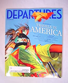 Departures: July-August 2012 The Travel In America Issue (Departures Magazine)