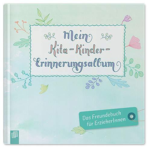 Mein Kita-Kinder-Erinnerungsalbum: Das Freundebuch für Erzieher und Erzieherinnen (Kleine Kita-Helfer)