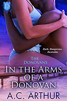 In The Arms of a Donovan: A Sexy BBW Billionaire Family Series Romance (The Donovans Book 13) by [A.C. Arthur]