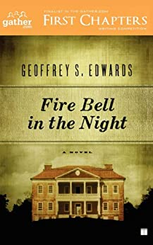 Fire Bell in the Night: A Novel by [Geoffrey Edwards]